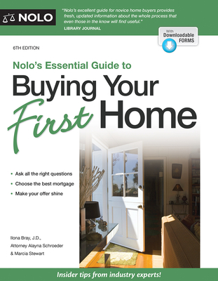 Nolo's Essential Guide to Buying Your First Home - Bray, Ilona, and Schroeder, Alayna, and Stewart, Stewart
