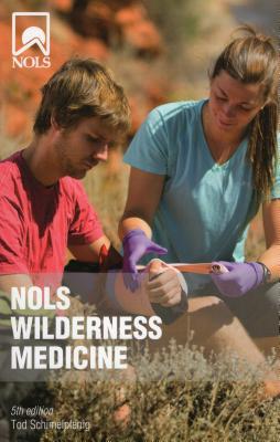 Nols Wilderness Medicine: 5th Edition - Schimelpfenig, Tod