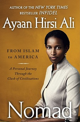 Nomad: From Islam to America: A Personal Journey Through the Clash of Civilizations - Hirsi Ali, Ayaan