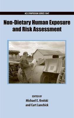 Non-Dietary Human Exposure and Risk Assessment - Krolski, Michael (Editor)