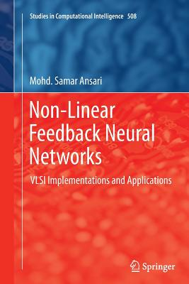 Non-Linear Feedback Neural Networks: VLSI Implementations and Applications - Ansari, Mohd Samar