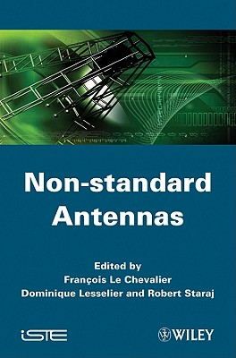 Non-Standard Antennas - Le Chevalier, Francois (Editor), and Lesselier, Dominique (Editor), and Staraj, Robert (Editor)