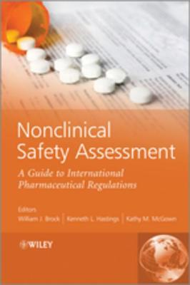 Nonclinical Safety Assessment: A Guide to International Pharmaceutical Regulations - Brock, William J