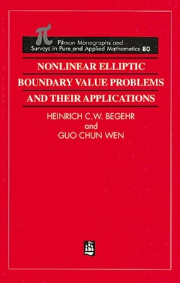 Nonlinear Elliptic Boundary Value Problems and Their Applications - Begehr, H, and Wen, Guo-Chun