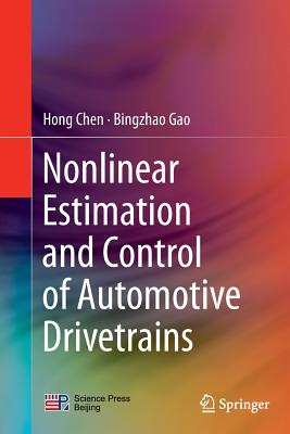 Nonlinear Estimation and Control of Automotive Drivetrains - Chen, Hong