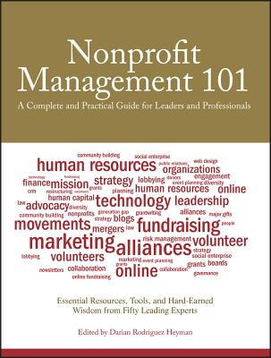 Nonprofit Management 101: A Complete and Practical Guide for Leaders and Professionals - Heyman, Darian Rodriguez