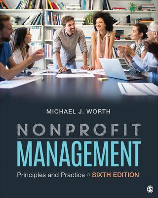 Nonprofit Management: Principles and Practice - Worth, Michael J