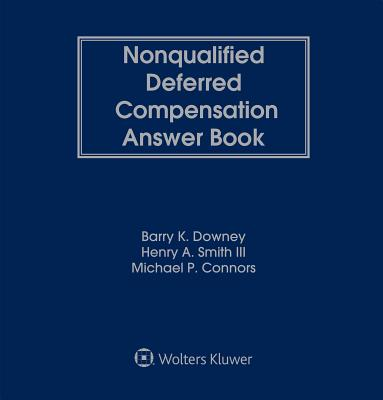 Nonqualified Deferred Compensation Answer Book - Smith, Henry A