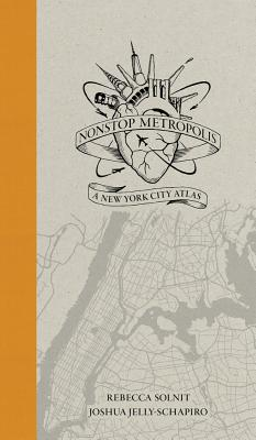 Nonstop Metropolis: A New York City Atlas - Solnit, Rebecca