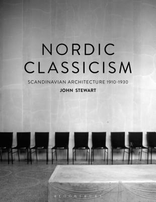 Nordic Classicism: Scandinavian Architecture 1910-1930 - Stewart, John, Captain