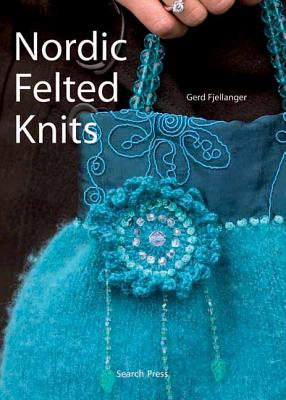 Nordic Felted Knits - Fjellanger, Gerd