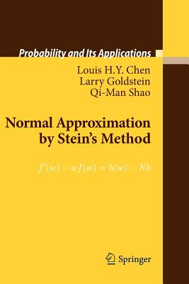 Normal Approximation by Stein's Method - Chen, Louis H., and Goldstein, Larry, and Shao, Qi-Man