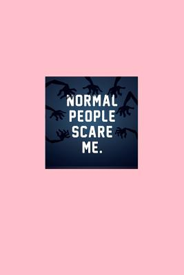 Normal People Scare Me: Dot Grid Journal - Normal People Scare Me Blue Funny Sarcastic Hobby Gamer Gift - Pink Dotted Diary, Planner, Gratitude, Writing, Travel, Goal, Bullet Notebook - 6x9 120 pages - Gaming Journals, Gcjournals