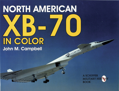 North American Xb-70 in Color - Campbell, John M