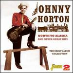 North to Alaska and Other Great Hits: The Early Album Collection