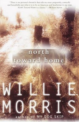 North Toward Home - Morris, Willie, and Yoder, Edwin M (Introduction by)