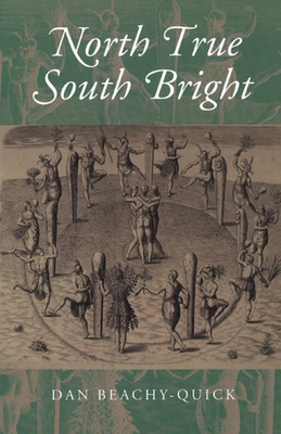North True South Bright - Beachy-Quick, Dan, and Quick, Dan Beachy