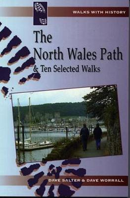North Wales Path and 10 Selected Walks - Salter, Dave, and Worral, Dave