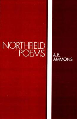 Northfield Poems - Ammons, A. R.