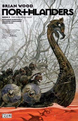 Northlanders Book 3: The European Saga - Wood, Brian