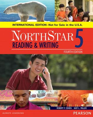 Northstar Reading and Writing: NorthStar Reading and Writing 5 SB, International Edition Student Book 5 - Cohen, Robert, and Miller, Judith