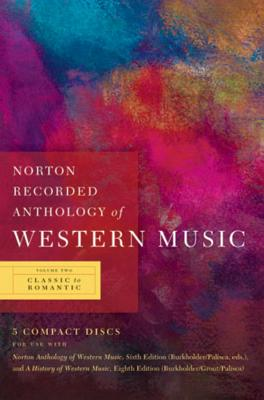 Norton Recorded Anthology of Western Music - Burkholder, J Peter, Professor, and Palisca, Claude