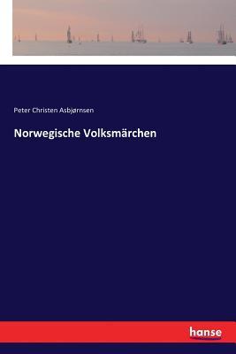 Norwegische Volksmarchen - Asbjornsen, Peter Christen