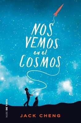 Nos Vemos En El Cosmos /See You in the Cosmos - Cheng, Jack