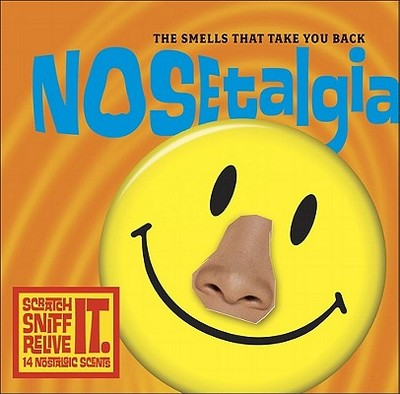 Nosetalgia: The Smells That Take You Back - Vaccari, Sylvie, and Gitter, Michael, and Bobolts, Carol