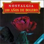 Nostalgia: 100 Anos de Boleros, Vol. 1