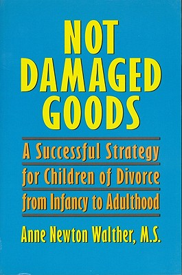 Not Damaged Goods - Walther, Anne Newton
