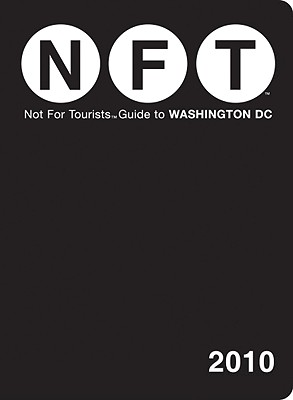 Not for Tourists Guide to Washington DC - Nelson, Craig (Editor)