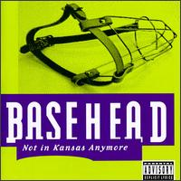 Not in Kansas Anymore - Basehead