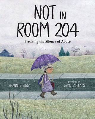 Not in Room 204: Breaking the Silence of Abuse - Riggs, Shannon