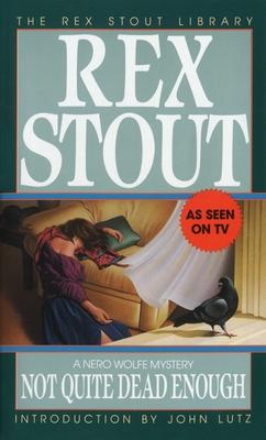 Not Quite Dead Enough - Stout, Rex, and Lutz, John, Professor (Introduction by)
