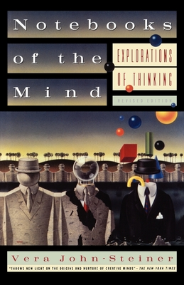 Notebooks of the Mind: Explorations of Thinking, Revised Edition - John-Steiner, Vera