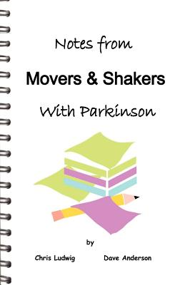 Notes from Movers & Shakers with Parkinson - Ludwig, Chris, and Anderson, Dave