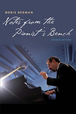 Notes from the Pianist's Bench - Berman, Boris