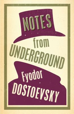 Notes from Underground - Dostoevsky, Fyodor, and Zinovieff, Kyril (Translated by), and Hughes, Jenny (Translated by)