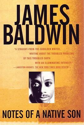 Notes of a Native Son - Baldwin, James A