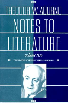 Notes to Literature, Volume 2 - Adorno, Theodor Wiesengrund, and Tiedemann, Rolf, Professor (Editor), and Nicholsen, Shierry Weber (Translated by)