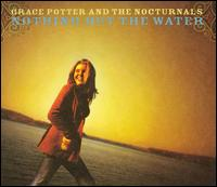 Nothing But the Water [CD/DVD] - Grace Potter & the Nocturnals