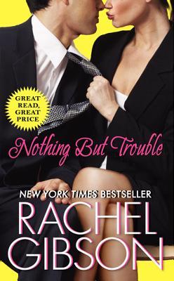 Nothing But Trouble - Gibson, Rachel