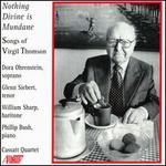 Nothing Devine is Mundane: The Songs of Virgil Thomson