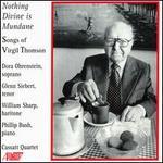 Nothing Devine is Mundane: The Songs of Virgil Thomson