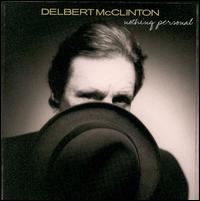 Nothing Personal - Delbert McClinton