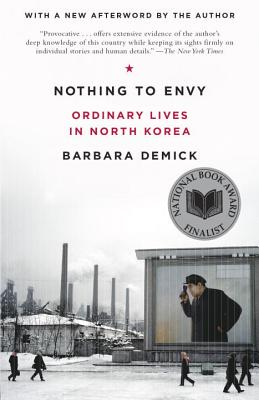 Nothing to Envy: Ordinary Lives in North Korea - Demick