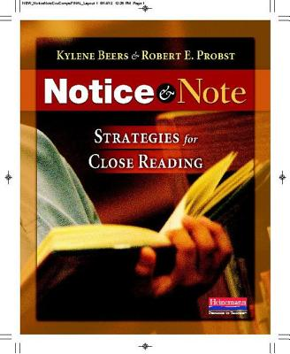 Notice & Note: Strategies for Close Reading - Beers, Kylene, and Probst, Robert E