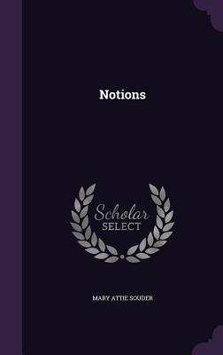 Notions - Souder, Mary Attie