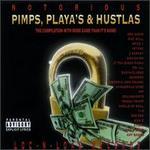Notorious: Pimps Playas & Hustlas